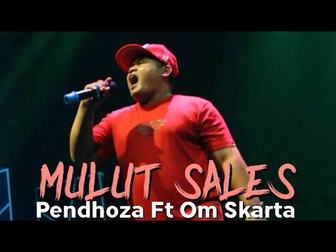Pendhoza Ft Om Skarta - Mulut Sales (Official Live Video)
