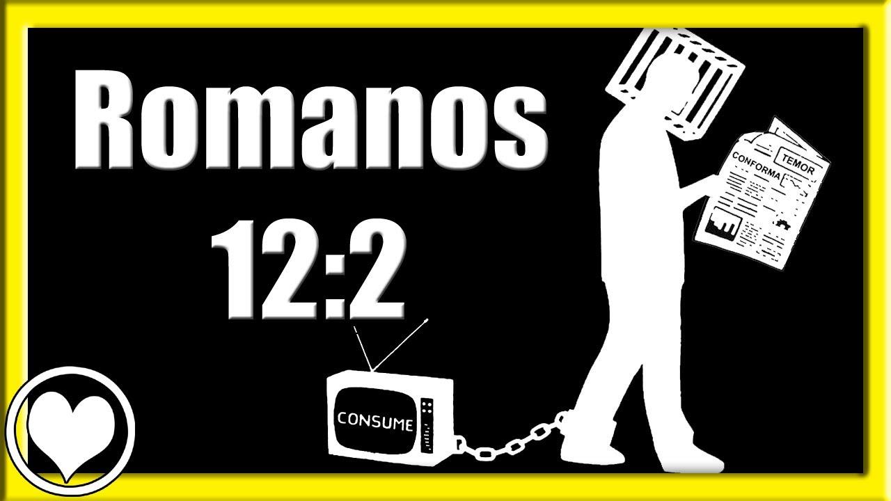 Reflexión Cristiana Para Jóvenes No Seas Como El Mundo Romanos 12 2