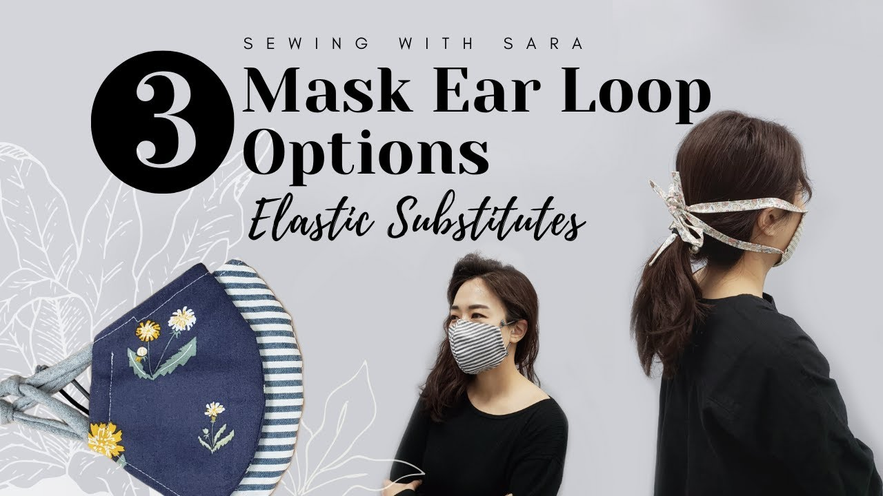 3 Simplest Mask Ear Loop Options Elastic Substitutes Sewing