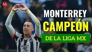 Monterrey es campeón; vence al América en la Final de la Liga MX