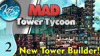 Mad Tower Tycoon Ep 2: ELEVATOR EXCITEMENT - Let's Play, Gameplay