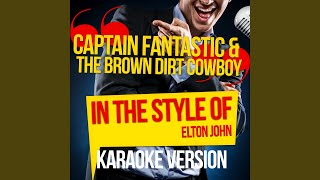 Captain Fantastic & The Brown Dirt Cowboy (In the Style of Elton John) (Karaoke Version)