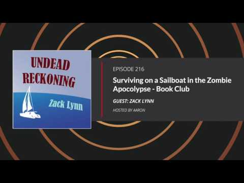E216: Surviving on a Sailboat in the Zombie Apocalypse