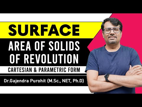 Surface Area of Solids of Revolution | Cartesian & Parametri