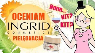 OCENIAM kosmetyki Ingrid - HIT czy KIT? (Pielęgnacja)