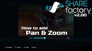 How to use Pan & Zoom in SHAREfactory™ 2.00 (PS4)