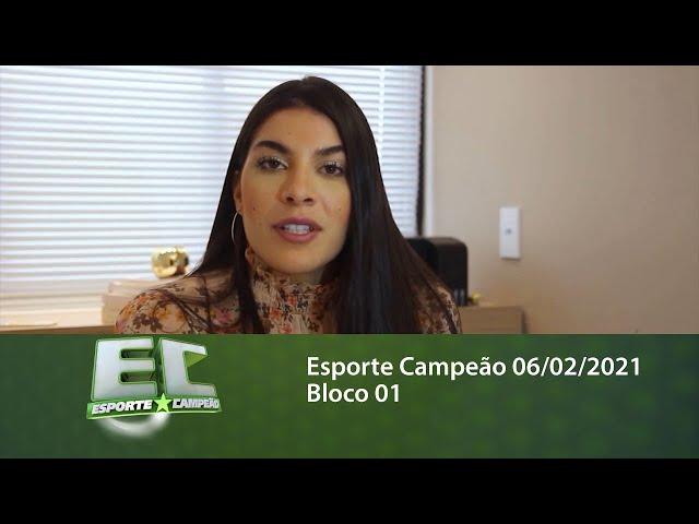Esporte Campeão 06/02/2021 - Bloco 01