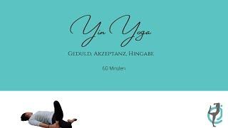Yin Yoga - Geduld - Akzeptanz - Hingabe