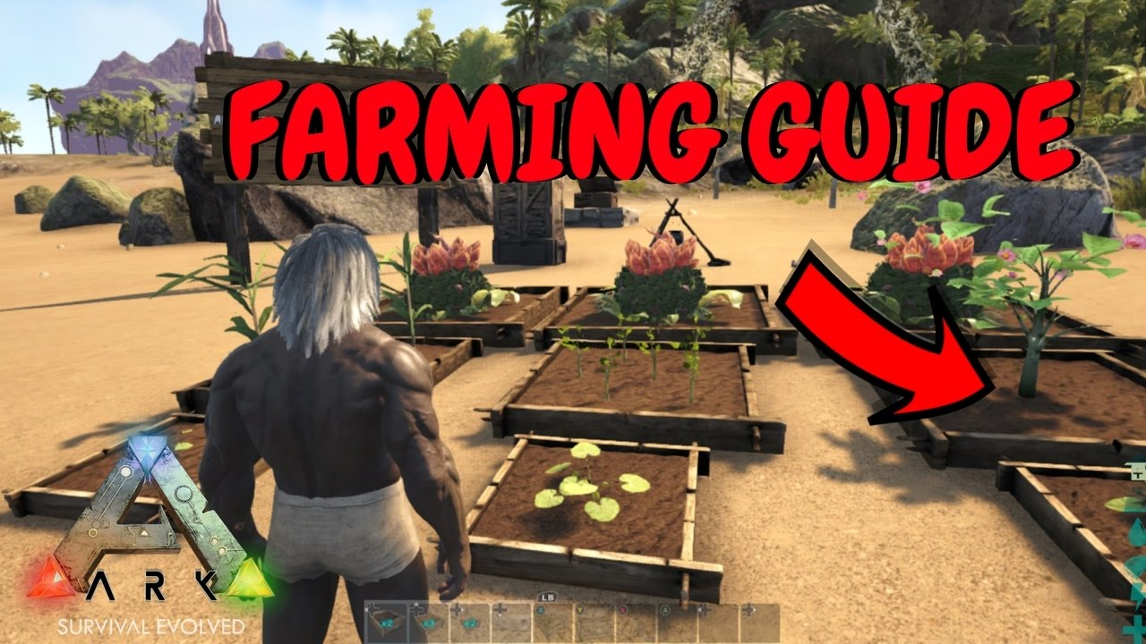 Ark How To Grow Crops On Ark Survival Evolved Farming Guide Youtube