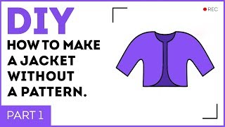 DIY: How to make a jacket without a pattern. How to sew a jacket. Sewing tutorial.