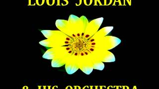 Louis Jordan - You Run Your Mouth and I