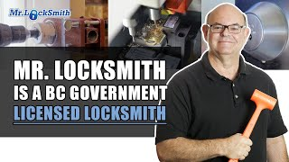 Mr. Locksmith is a BC Govenment Licensed Locksmith