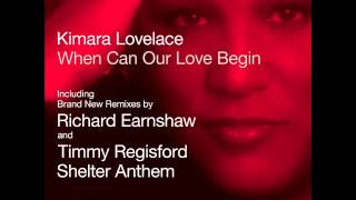 When Can Our Love Begin (Richard Earnshaw Main Mix) - Kimara Lovelace