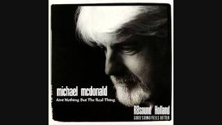Michael McDonald - Aint Nothing But The Real Thing - HQsound