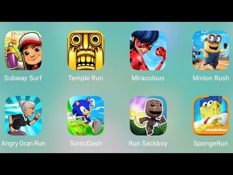 Subway Surf,SpongeRun,Run Sackboy,Minion Rush,Miraculous,Temple Run,Angry Gran Run,Sonic Dash  