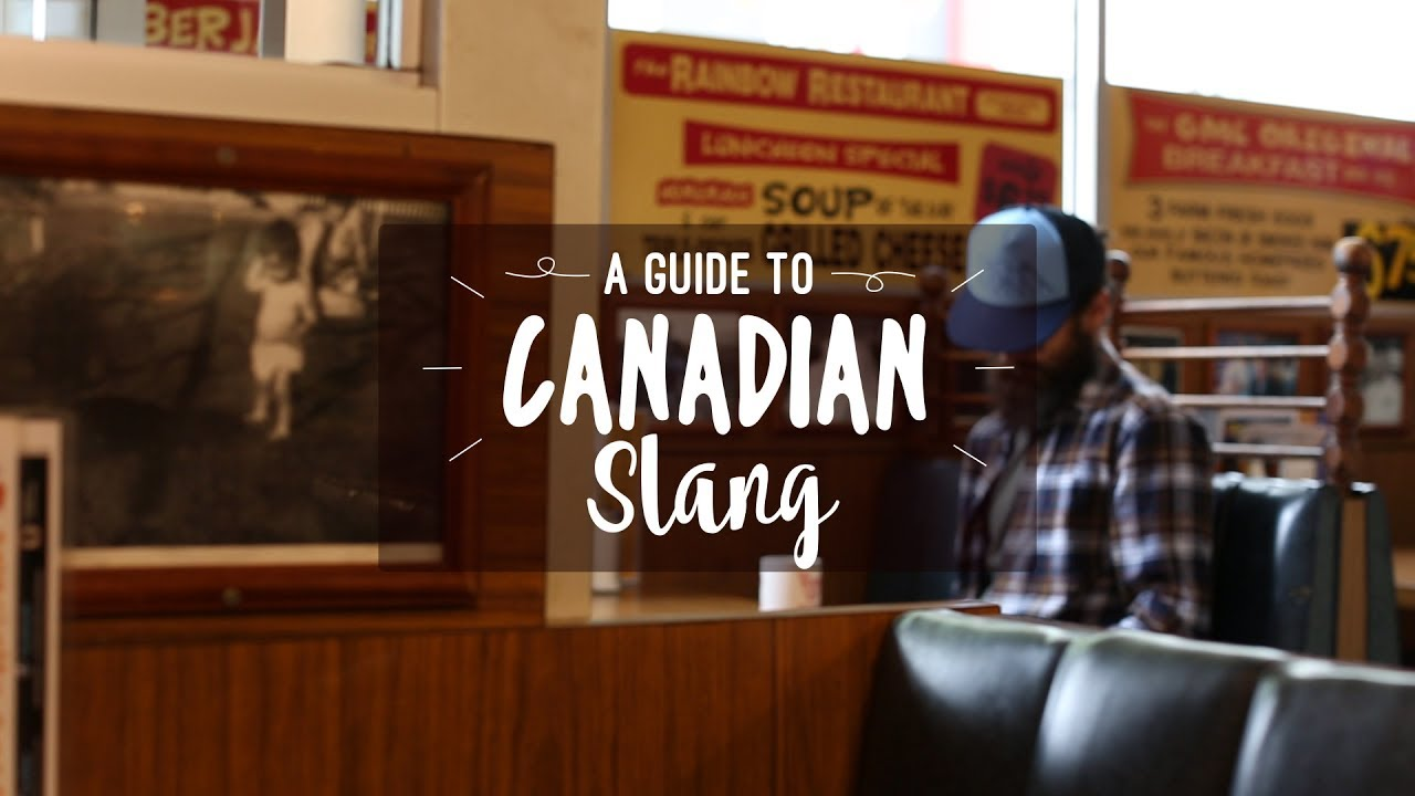 1d8537c9940 A Guide to Canadian Slang - YouTube