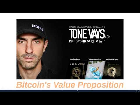 Bitcoins Value Proposition By Tone Vays