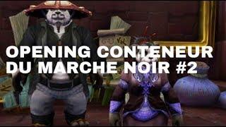 Opening Conteneur Du Marche Noir 2 - World Of Warcraft Battle For Azeroth