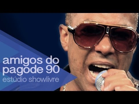 """Eternamente feliz"" - Amigos do Pagode 90 no Estúdio Showlivre 2014"