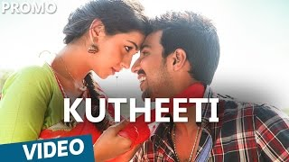 Kutheeti Promo Video Song