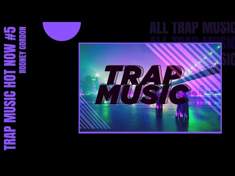 trap hot now #5