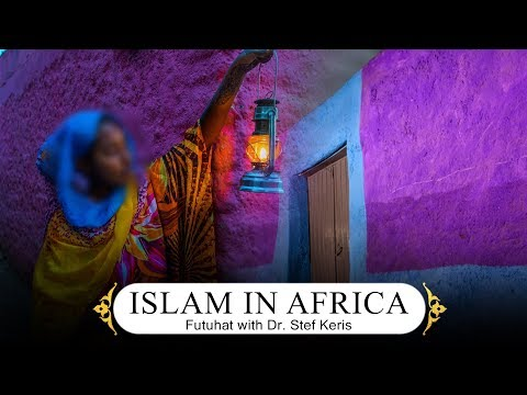 The History Of Islam In Africa, From Somalia To Senegal
