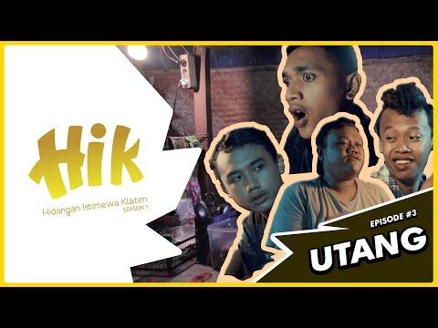 "HIK (Hidangan Istimewa Klaten) THE SERIES: Eps.3 ""UTANG"""