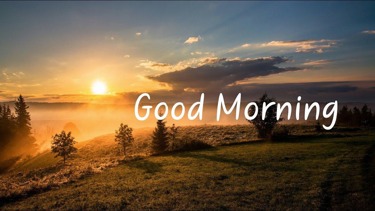 Good Morning | Beautiful Chill Mix - YouTube