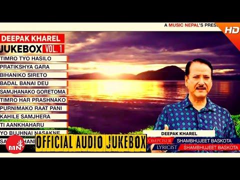 Deepak Kharel | Nepali Best Songs Collection | Jukebox Vol - 1