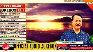 Deepak Kharel | Nepali Best Songs Collection | Jukebox Vol - 1