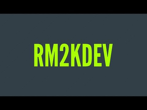 Welcome To Rm2kdev