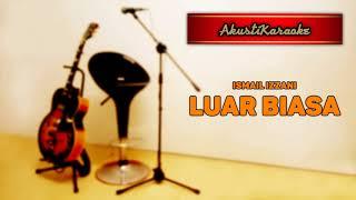 Ismail Izzani - Luar Biasa ( With Chords & Karaoke Versi Akustik )