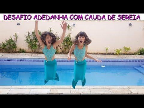 DESAFIO ADEDANHA COM CAUDA DE SEREIA