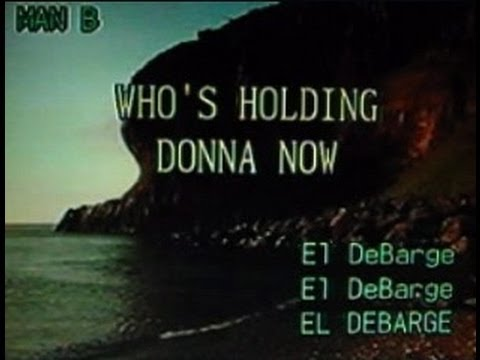 [20060] WHO'S HOLDING DONNA NOW (El deBarge) ~ 금영 노래방/KumYoung 코러스 HD3000 Videoke/Karaoke