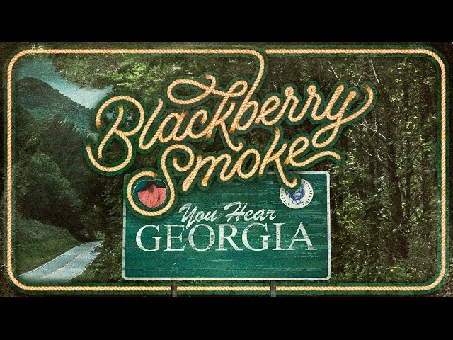 Blackberry Smoke - You Hear Georgia (Official Music Video)