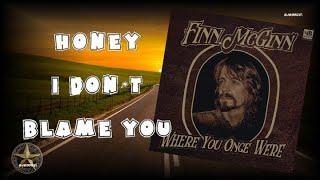 Finn McGinn - Honey I don't blame you (2020)