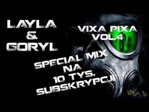 LAYLA & GORYL - Vixa Pixa [SPECIAL MIX 10 TYS. SUBSKRYPCJI]