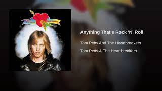 Anything Thats Rock n' Roll ~ Tom Petty & The Heartbreakers