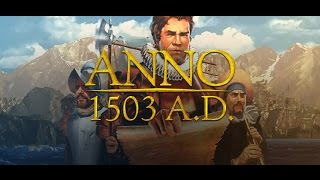 Let`s play Anno 1503 Ep.1