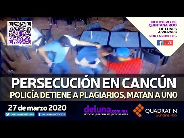 NOTICIERO DE QUINTANA ROO 27 DE MARZO 2020