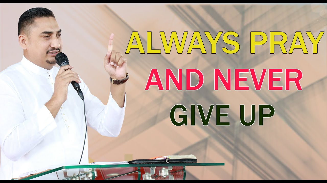 ALWAYS PRAYER AND NEVER GIVE UP  ( 06-SEP-SUNDAY PUNJABI TO ENGLISH  ) BY PASTOR DEOL KHOJEWALA
