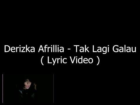 Derizka Afrillia - Tak Lagi Galau  ( Lyric Video ). - PoetralesanA