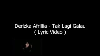 Video Derizka Afrillia - Tak Lagi Galau  ( Lyric Video ). - PoetralesanA download MP3, 3GP, MP4, WEBM, AVI, FLV Juli 2018