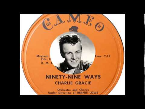 Charlie Gracie - Ninety Nine Ways  (1957)