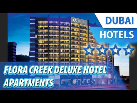 Flora Creek Deluxe Hotel Apartments 4 ⭐⭐⭐⭐ | Review Hotel In Dubai, UAE