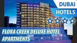 Flora Creek Deluxe Hotel Apartments 4 ⭐⭐⭐⭐| review hotel in Dubai, UAE