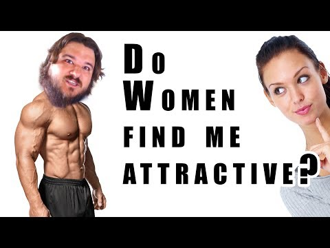 Do Women Find Me Attractive?