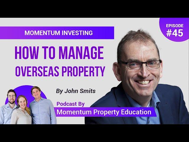 How to Build an International Property Portfolio - John Smits