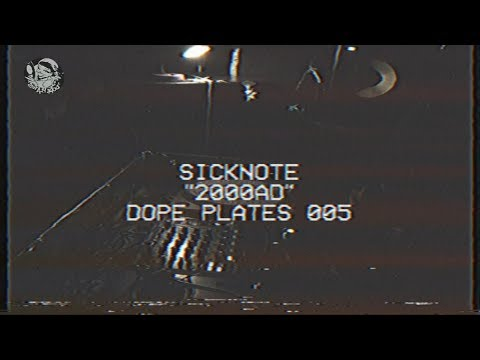 Sicknote - 2000 AD (Dope Plates 005) Official Video