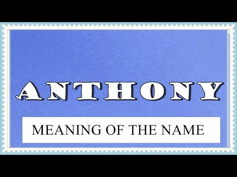 NAME ANTHONY - FUN FACTS